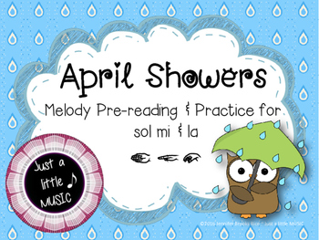 April Showers--Melody Pre-reading and Practice for  sol mi