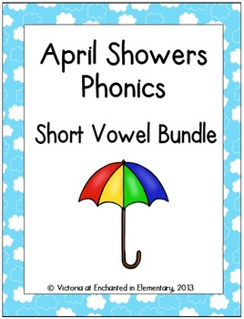April Showers Phonics: Short Vowel Bundle
