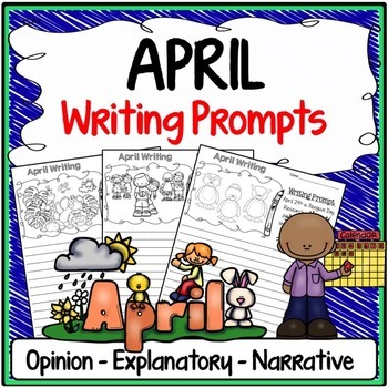 April Writing Prompts {Narrative Writing, Informative & Op