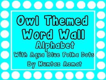 Owl Themed Word Wall Alphabet with Aqua Blue Polka Dots :