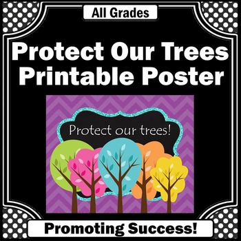 Earth Day Poster Protect Our Trees Printable Science Cente