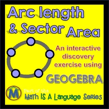 Arc Length & Sector Area - interactive discovery exercise