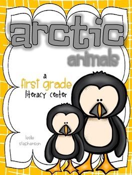 Arctic Animals - A First Grade Literacy Center