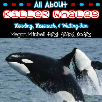 Arctic Killer Whale-Informational Text Reading, Writing, &