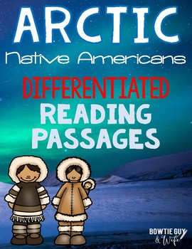 Arctic Native Americans Differentiated Reading Passages &