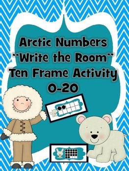 "Arctic Numbers ""Write the Room"" Ten-Frame 0-20 Activity"