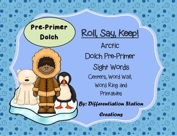 """Arctic """"Roll, Say, Keep!"""" Pre-Primer Dolch Sight Word Cent"""