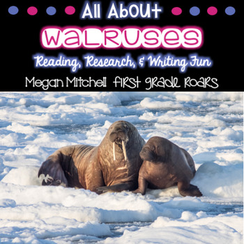 Arctic Walrus-Informational Text Reading, Writing, & Research