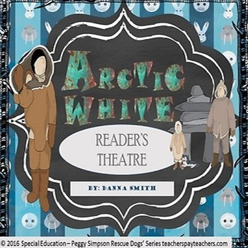 Inupiat Arctic White Danna Smith Reader's Theatre & Activi