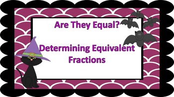 Are They Equal ((Equivalent Fractions)) Task Cards {Hallow