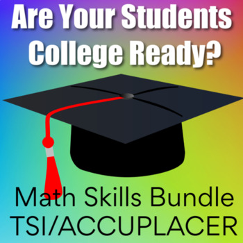Are You College Ready? {7 TSI/Accuplacer Math Packets in O
