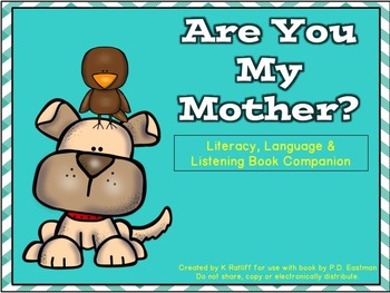 Are You My Mother:  Literacy, Language and Listening Book