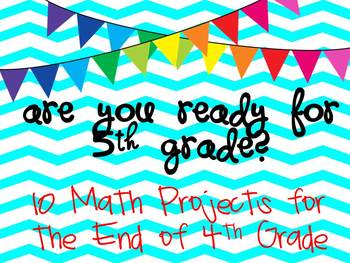 Are You Ready for 5th Grade?  10 Math Projects To End 4th