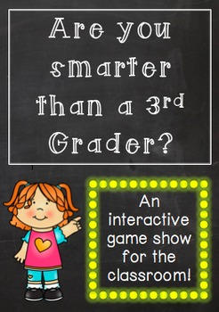 Are you Smarter than a 3rd Grader? An interactive gameshow