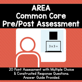 Area Common Core 3.MD.5, 3.MD.6, 3.MD.7 Pre/Post Assessment