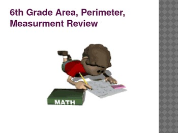 Area, Perimeter, and Measurement Powerpoint Review 6th Grade