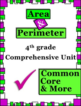 Area and Perimeter 4th Grade Comprehensive Unit (Common Co
