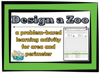 Area and Perimeter Review - Design a Zoo Problem-based Lea