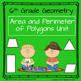 6th Grade Geometry - Area and Perimeter of Polygons Unit -