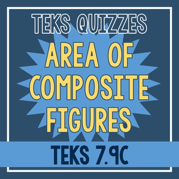 Area of Composite Figures Quiz (TEKS 7.9C)
