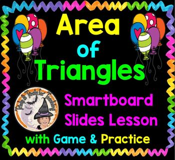 Area of Triangles Smartboard Lesson with Game and Practice