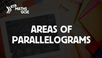 Areas of Parallelograms - Complete Lesson