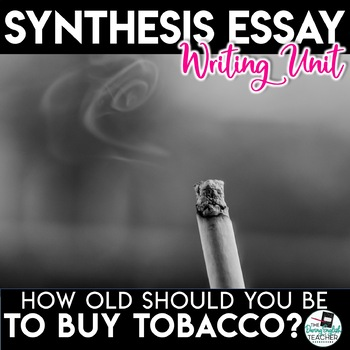 Argument Essay Unit - Should the Age to Purchase Tobacco b
