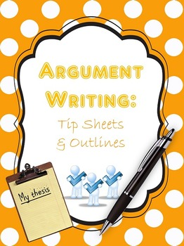 Argument Writing Tips & Outlines