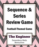 Arithmetic and Geometric Sequences and Series Football Rev