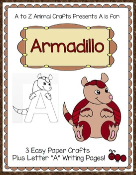 "Armadillo and Letter ""A"" Crafts and Letter Practice Pages"