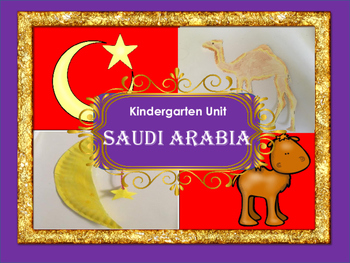 Around the World: Kindergarten Unit: Saudi Arabia