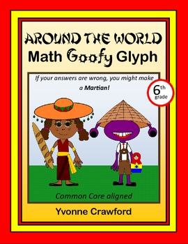 Around the World Math Goofy Glyph (6th grade Common Core)