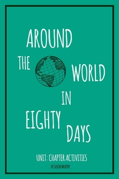 Around the World in Eighty Days Unit: Chapter Activities