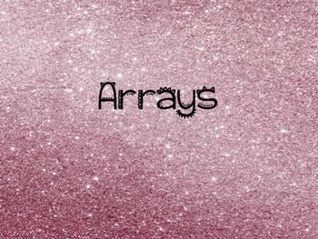 Arrays!! Yay!