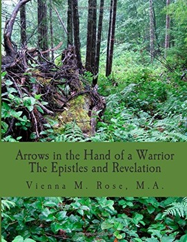 Arrows in the Hand of a Warrior: The Epistles and Revelation