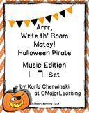 Arrr, Write th' Room Matey! Halloween Pirate Music Edition