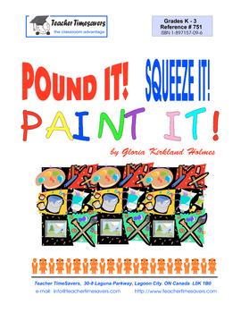 Art Activities: Pound It! Squeeze It! Paint It!