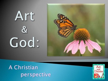 Art and God: A Christian Perspective - Slideshow with Photos
