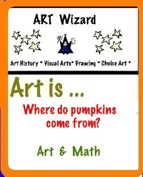 Art is ... Where do pumpkins come from? (Art & Math) Color