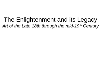Art of the Enlightenment -late 18th through mid-19th centu