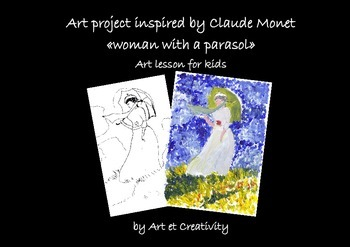 Art project for kids inspired by Claude Monet «woman with