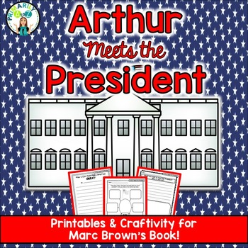 Arthur Meets the President {Comprehension Printables & CRA