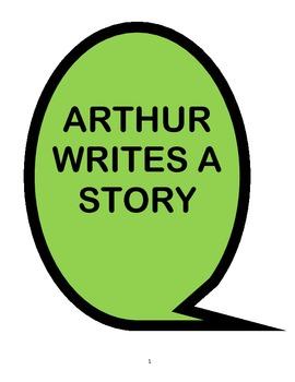 Arthur Writes a Story - Reading Comprehension Quiz and Wri