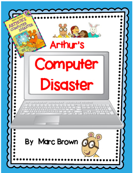 Arthur's Computer Disaster by Marc Brown-A Book Response Journal