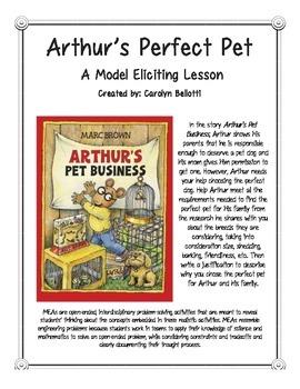 Arthur's Perfect Pet MEA (Model Eliciting Activity)