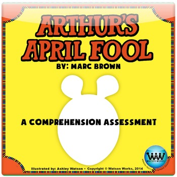 Arthur's April Fool - A Comprehension Assessment