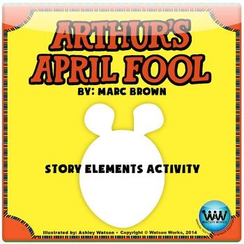 Arthur's April Fool Story Elements Activity