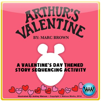 Arthur's Valentine - A Valentine's Day Themed Story Sequen