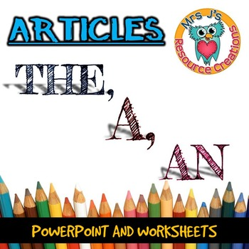 Articles - The, A, An - {PowerPoint & Worksheets}