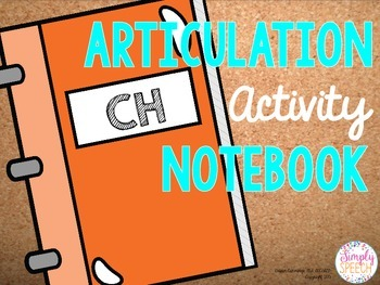 Articulation Activity Notebook: CH